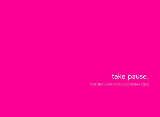 Take Pause.