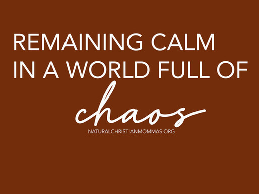 Remaining Calm in a World Full of Chaos