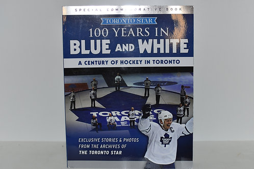 LEAFS - 100 YEARS IN BLUE AND WHITE