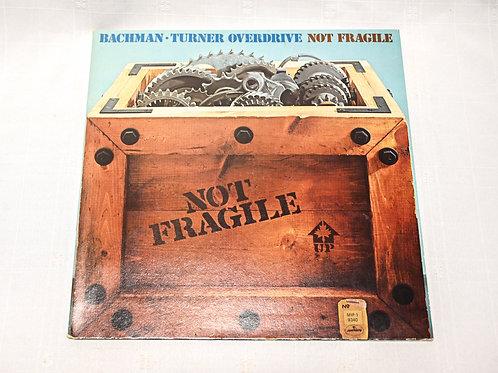 B.T.O. - Not Fragile