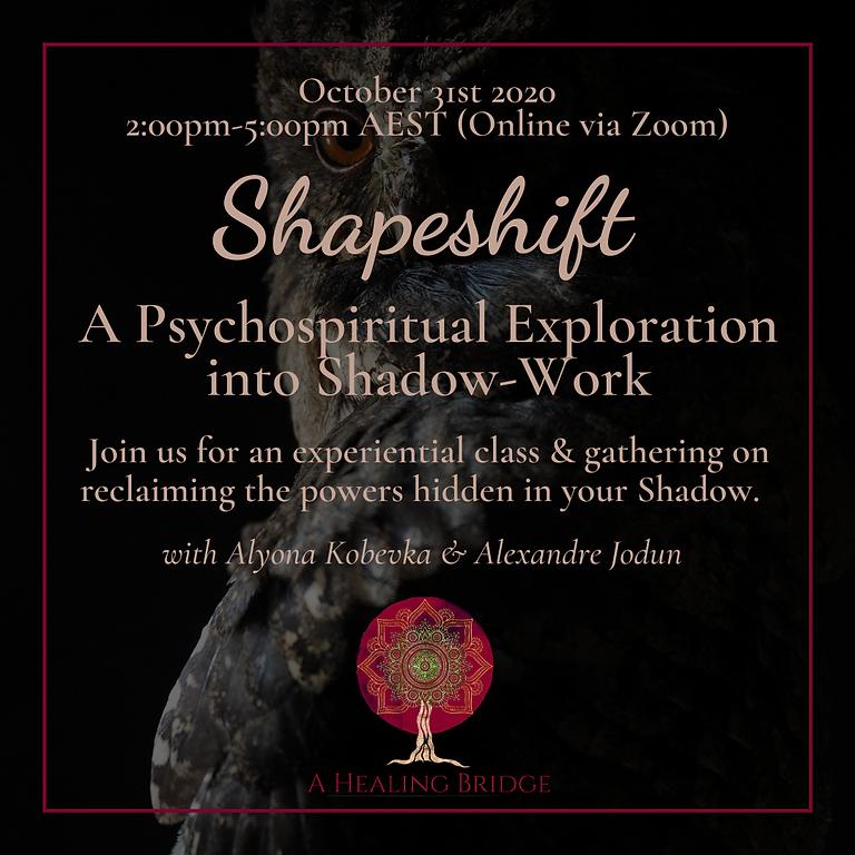 Shapeshift: A Psychospiritual Exploration into Shadow-work