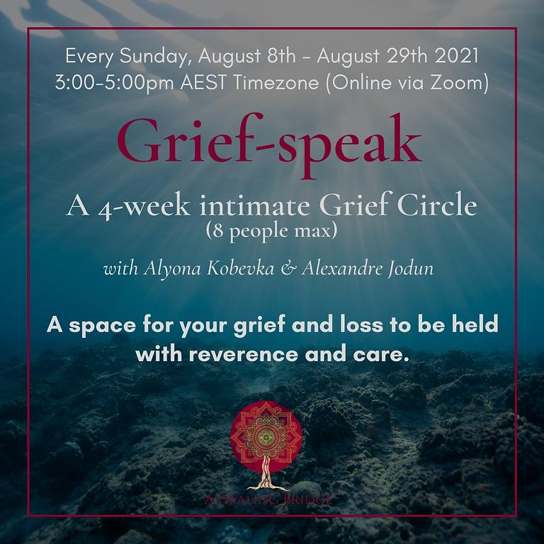 Grief-Speak: A 4-Week Intimate Grief Circle