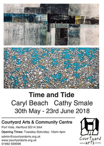 'Time & Tide' Exhibition   30th May- 23 June 2018 at Courtyard Arts