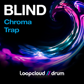 Out Now: Loopcloud Drum - Chroma Trap