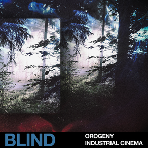 Out Now: Orogeny - Industrial Cinema