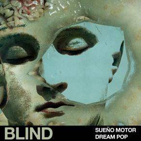 Out Now: Sueño Motor - Dream Pop