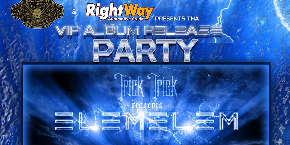 Trick Trick VIP ELEMELEM ALBUM RELEASE PARTY