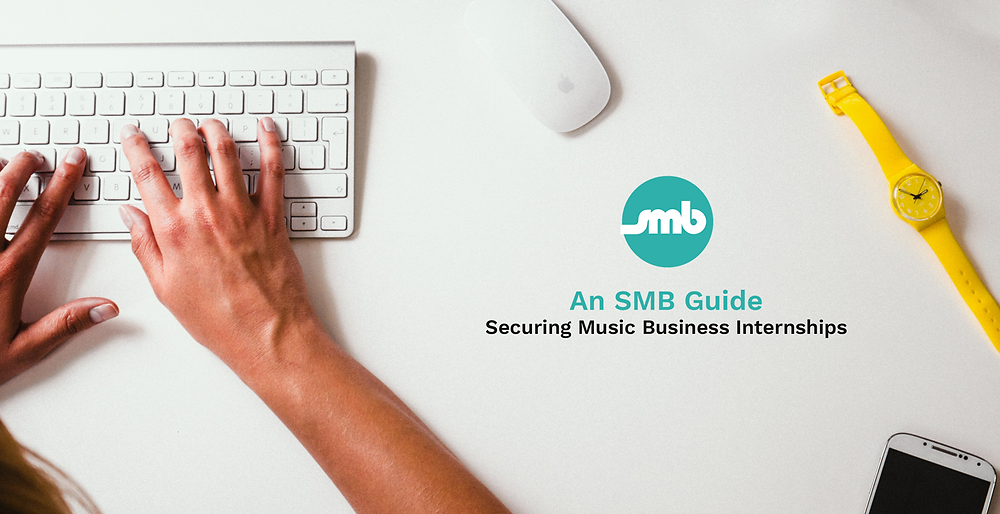 An SMB Guide To Getting an Internship in The Music Industry