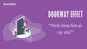 Doorway Effect - Hiệu Ứng Ngoài Cửa