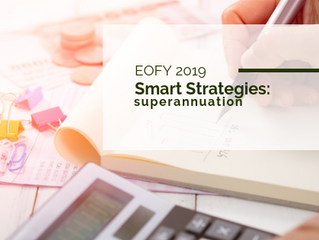 Smart Super Strategies for EOFY 2019