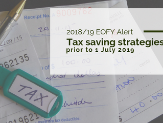 EOFY Alert: Tax saving strategies prior to 1 July 2019