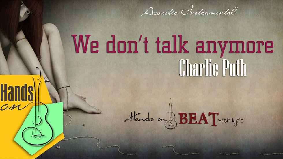 We don't talk anymore » Charlie Puth ft Selena Gomez ✎ acoustic Beat by Gia Hưng