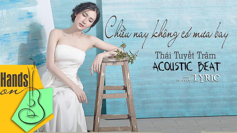 Chiều nay không có mưa bay » Thái Tuyết Trâm ✎ acoustic Beat by Trịnh Gia Hưng