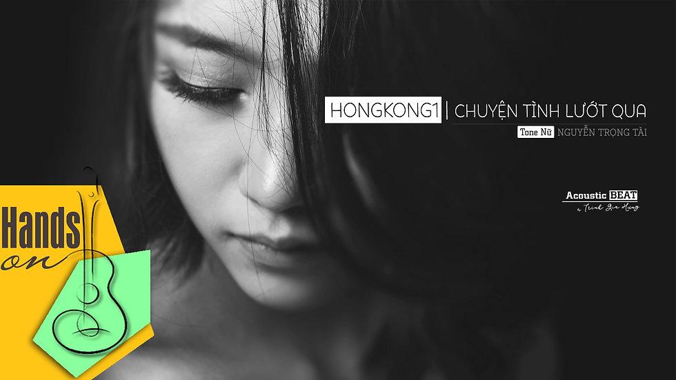 HongKong 1 | Chuyện tình lướt qua ✎ acoustic Beat tone nữ by Trịnh Gia Hưng