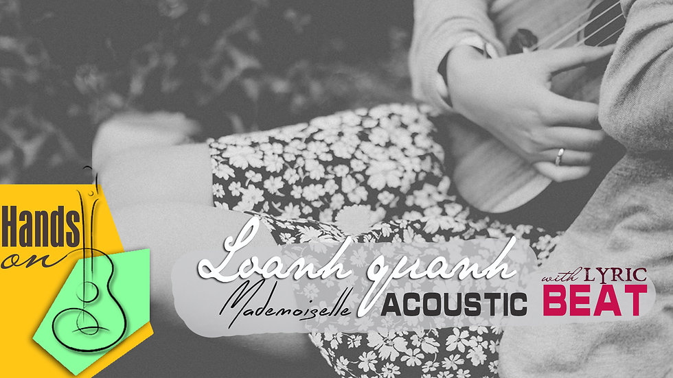 Loanh quanh » Mademoiselle ✎ acoustic Beat by Trịnh Gia Hưng