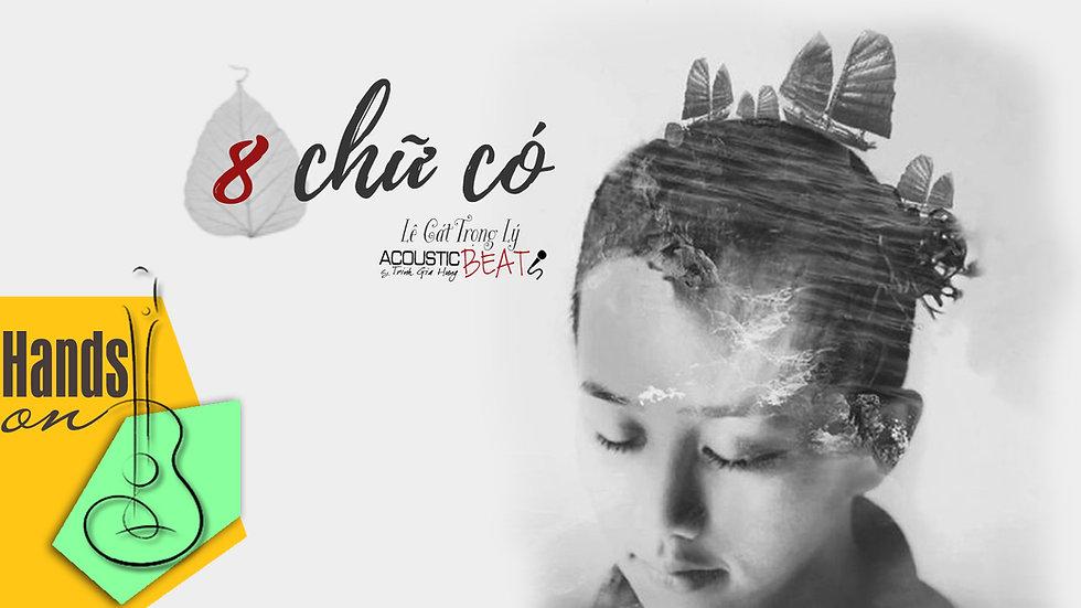Tám chữ có » Lê Cát Trọng Lý ✎ acoustic Beat by Trịnh Gia Hưng