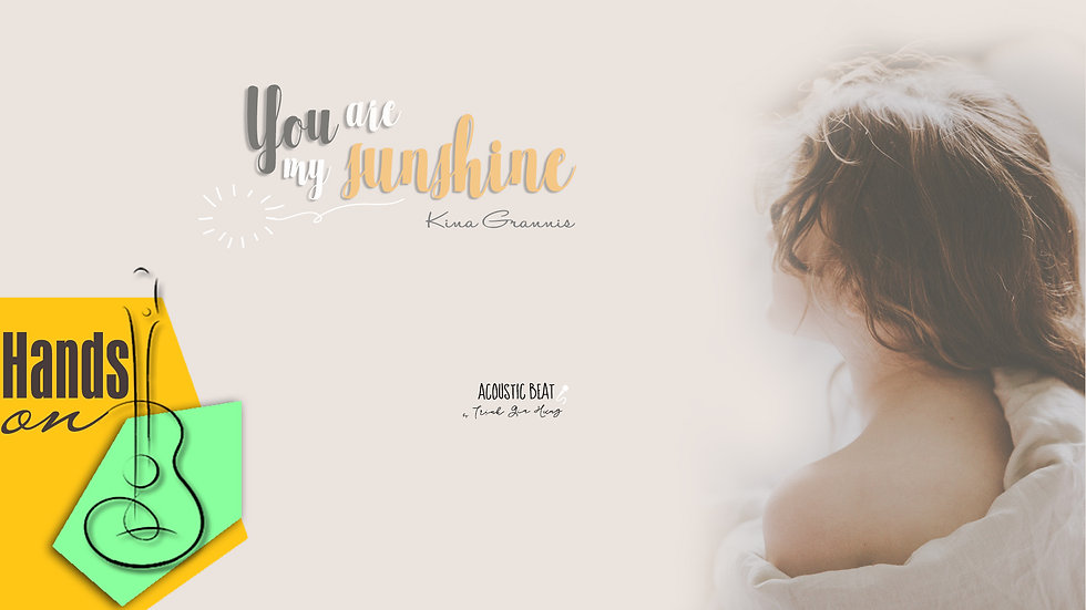 You are my sunshine » Kina Grannis ✎ acoustic Instrumental by Trịnh Gia Hưng