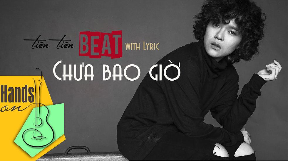Chưa bao giờ » Tiên Tiên ✎ acoustic Beat by Trịnh Gia Hưng