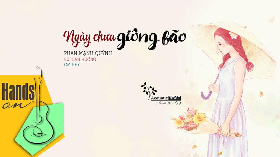 Up tone | Ngày chưa giông bão » Bùi Lan Hương ✎ acoustic Beat by Trịnh Gia Hưng