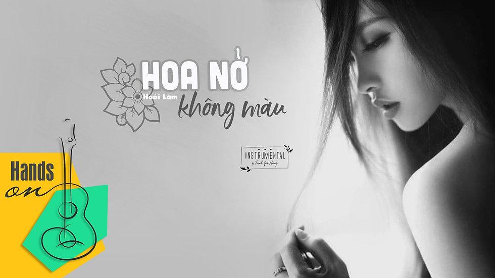 Hoa nở không màu - Hoài Lâm » acoustic Beat Instrumental by Trịnh Gia Hưng