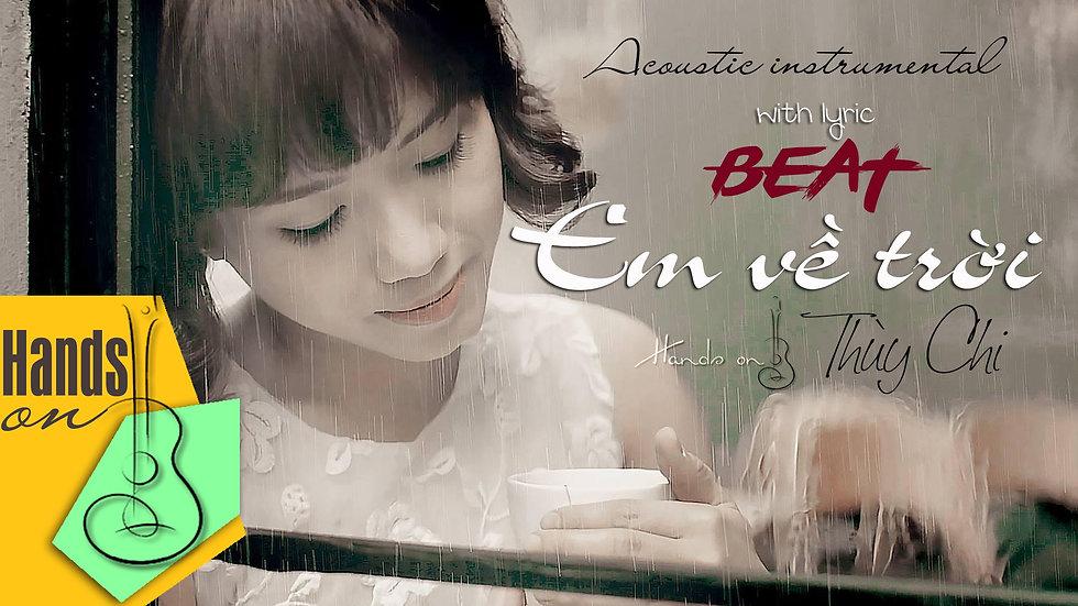 Em về trời » Thùy Chi ✎ acoustic Beat by Trịnh Gia Hưng