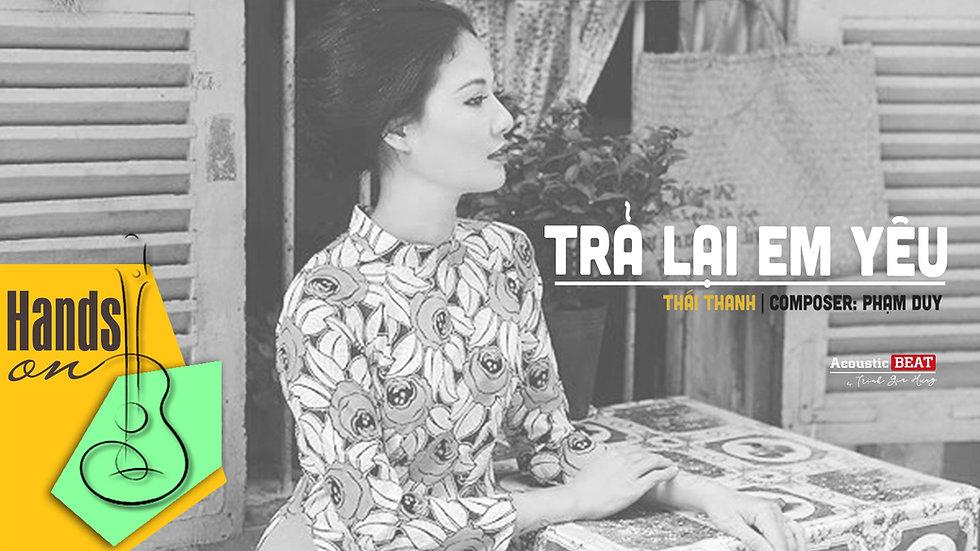 Trả lại em yêu » Thái Thanh ✎ acoustic Beat Instrumental by Trịnh Gia Hưng