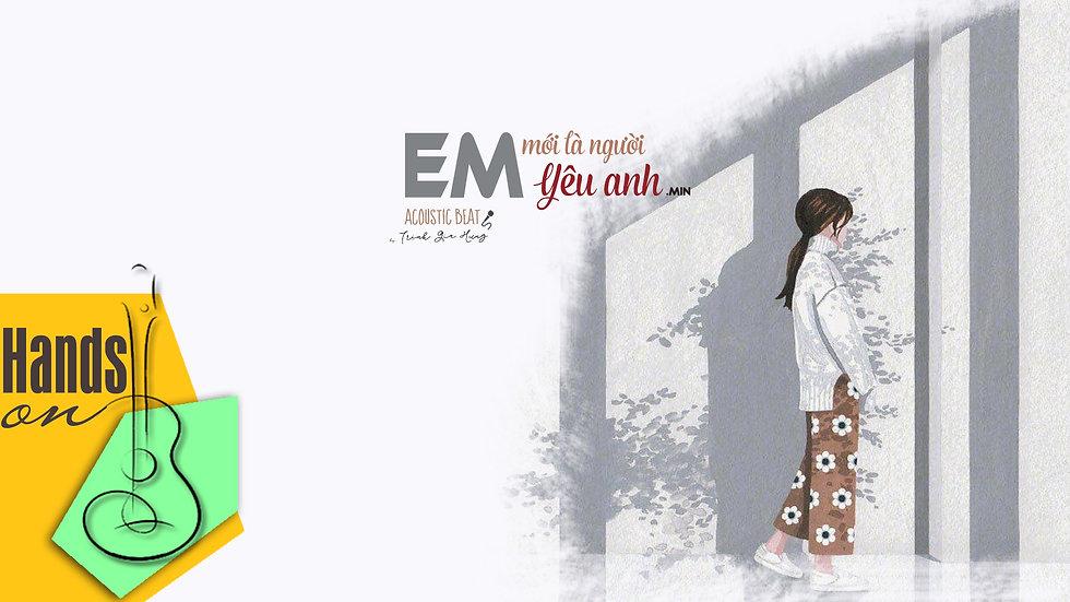 Em mới là người yêu anh » Min ✎ acoustic Beat by Trịnh Gia Hưng