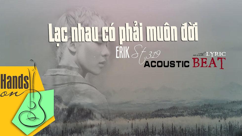 Lạc nhau có phải muôn đời » Erik St.319 ✎ acoustic Beat (tone nữ) by Trịnh Gia H