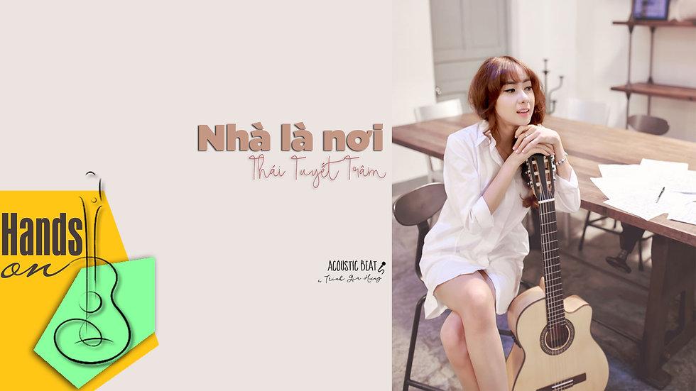 Nhà là nơi » Thái Tuyết Trâm ✎ acoustic Beat by Trịnh Gia Hưng