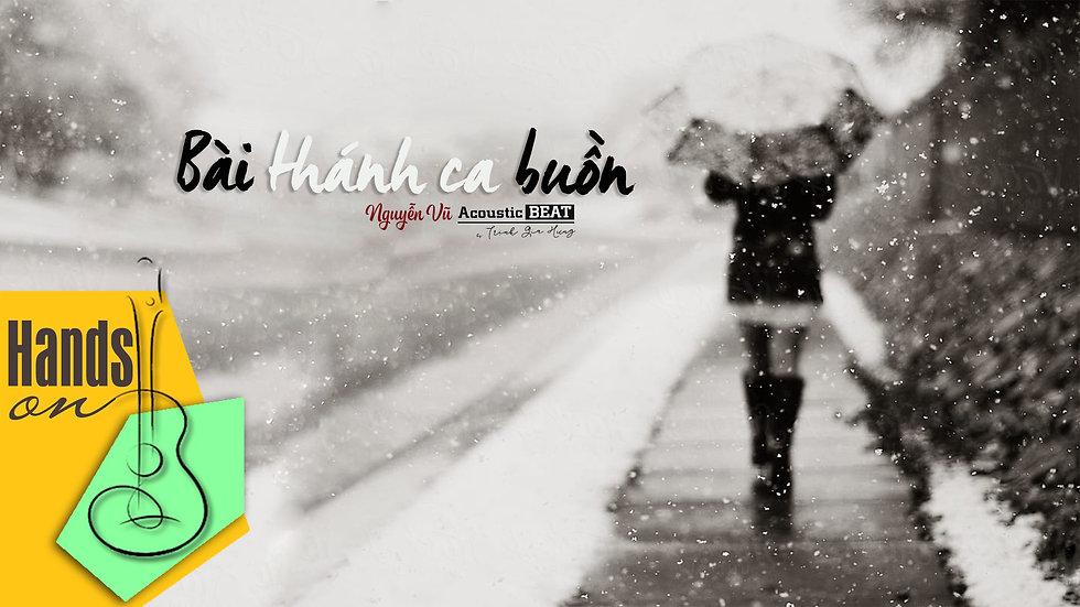 Bài thánh ca buồn » Nguyễn Vũ ✎ acoustic Beat by Trịnh Gia Hưng