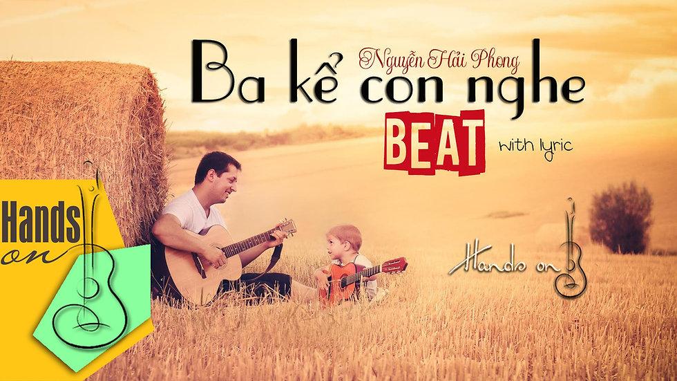 Ba kể con nghe » Nguyễn Hải Phong ✎ acoustic Beat by Trịnh Gia Hưng