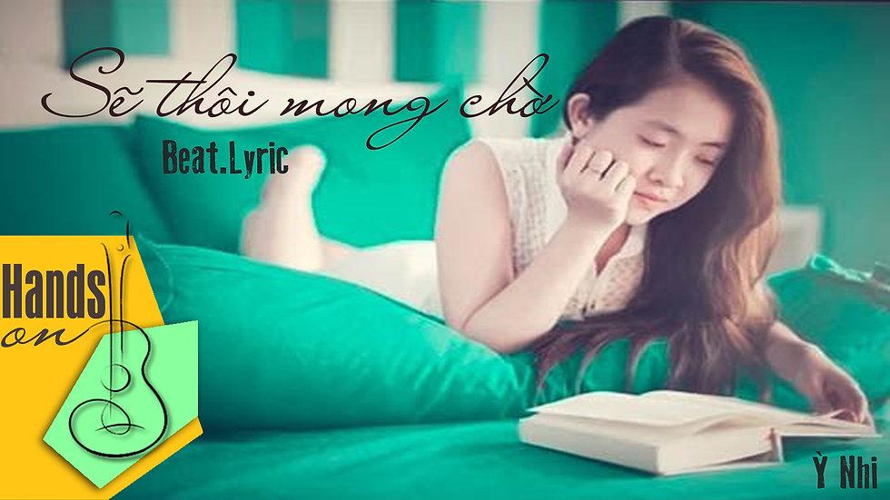 Sẽ thôi chờ mong » Ý Nhi ✎ acoustic Beat by Trịnh Gia Hưng