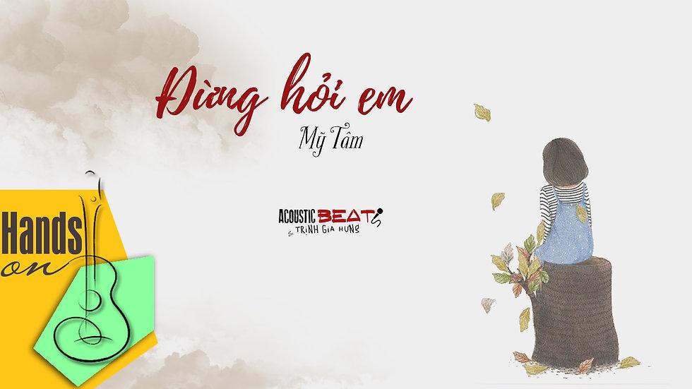 Đừng hỏi em » Mỹ Tâm ✎ acoustic Beat by Trịnh Gia Hưng