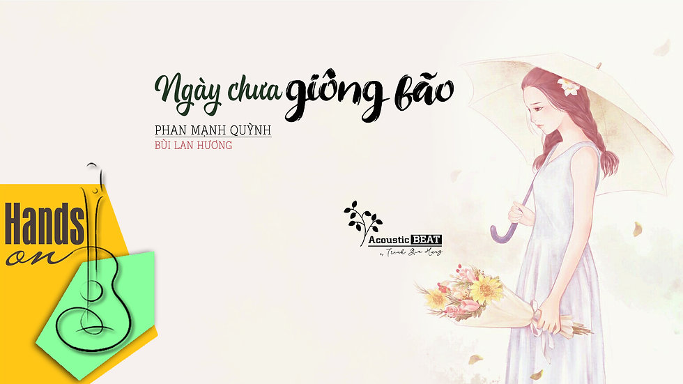Ngày chưa giông bão » Bùi Lan Hương ✎ acoustic Beat by Trịnh Gia Hưng