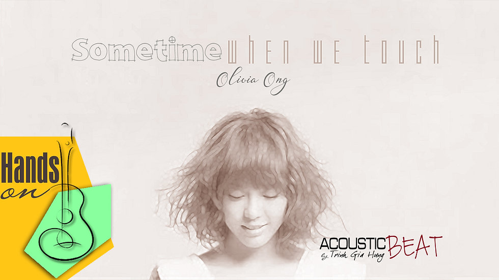 Sometimes when we touch » Olivia Ong ✎ acoustic Instrumental by Trịnh Gia Hưng