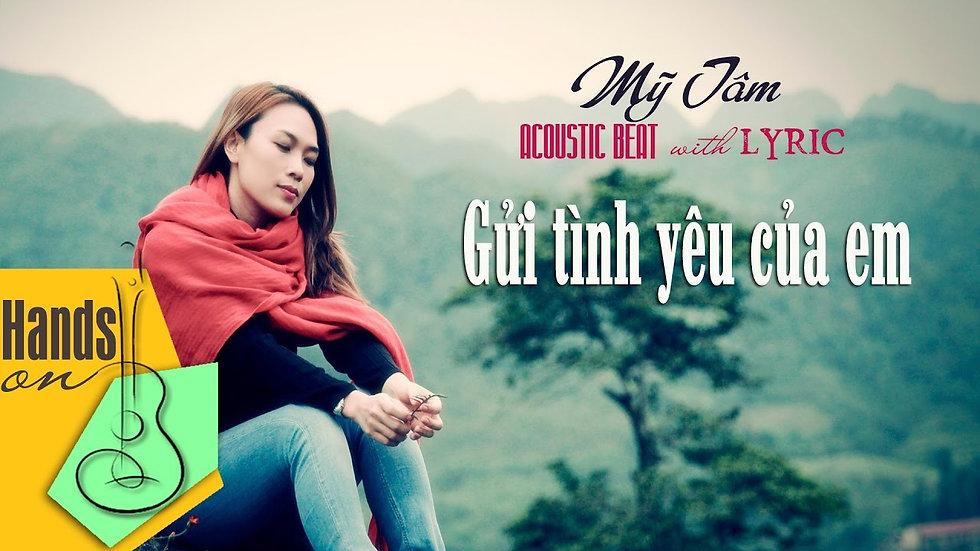 Gửi tình yêu của em » Mỹ Tâm ✎ acoustic Beat by Trịnh Gia Hưng