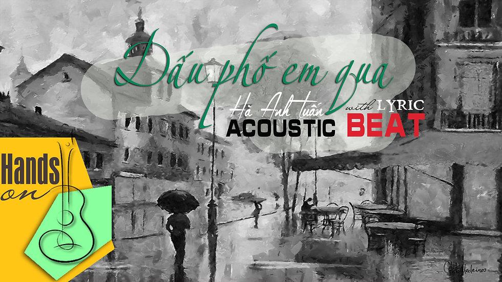 Dấu phố em qua » Hà Anh Tuấn ✎ acoustic Beat by Trịnh Gia Hưng