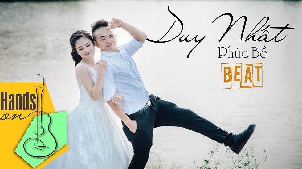 Duy nhất » Phúc Bồ ✎ acoustic Beat by Trịnh Gia Hưng