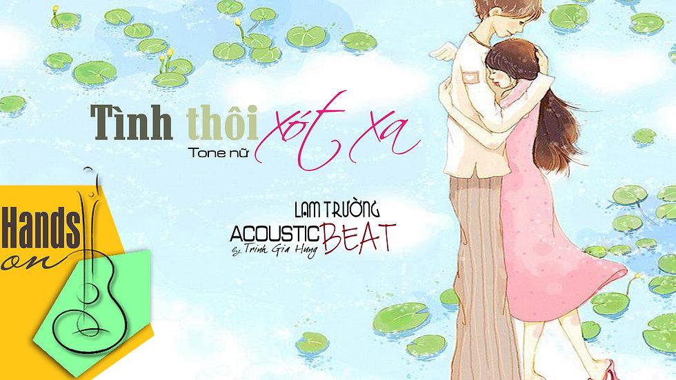 Tình thôi xót xa » Lam Trường ✎ acoustic Beat (tone nữ) by Trịnh Gia Hưng