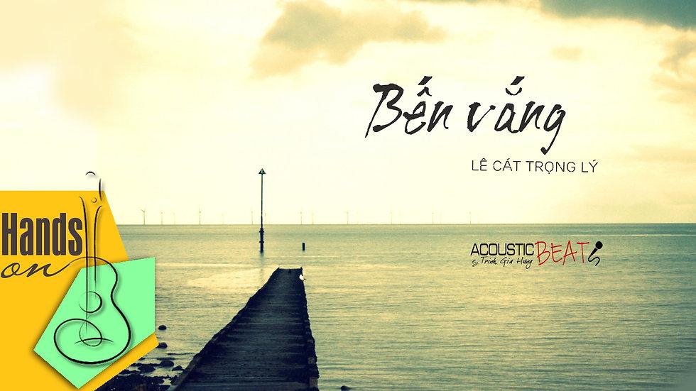 Bến vắng » Lê Cát Trọng Lý ✎ acoustic Beat by Trịnh Gia Hưng