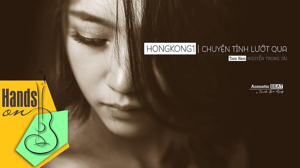 HongKong 1 | Chuyện tình lướt qua ✎ acoustic Beat tone nam by Trịnh Gia H