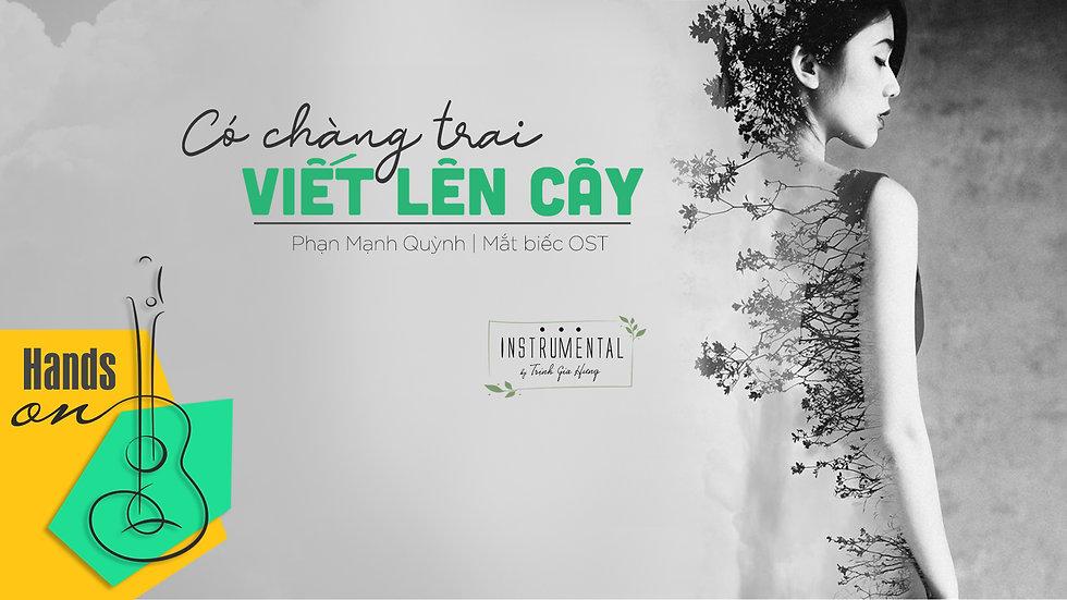 [Hạ tone] Có chàng trai viết lên cây » Beat Instrumental by Trịnh Gia Hưng