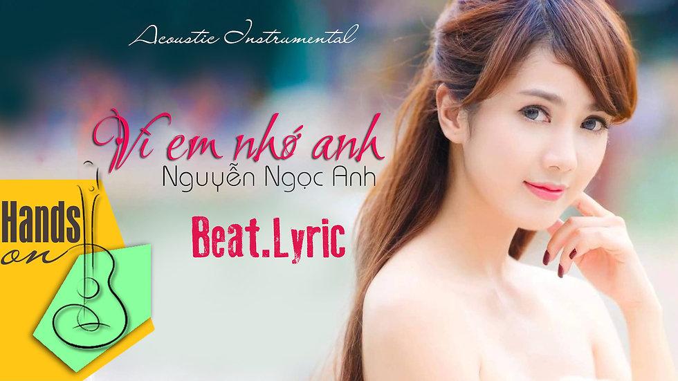 Vì em nhớ anh » Nguyễn Ngọc Anh ✎ acoustic Beat by Trịnh Gia Hưng
