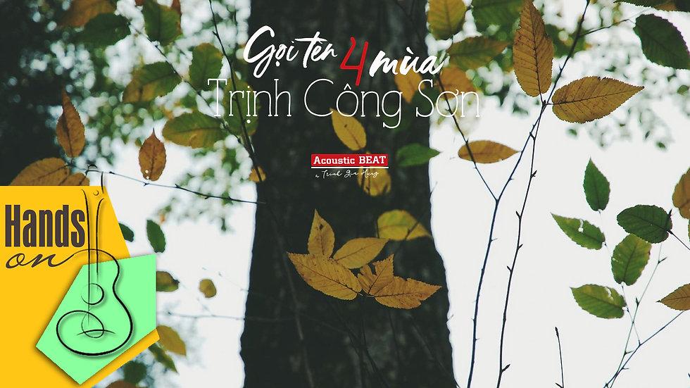 Gọi tên bốn mùa » Trịnh Công Sơn ✎ acoustic Beat by Trịnh Gia Hưng