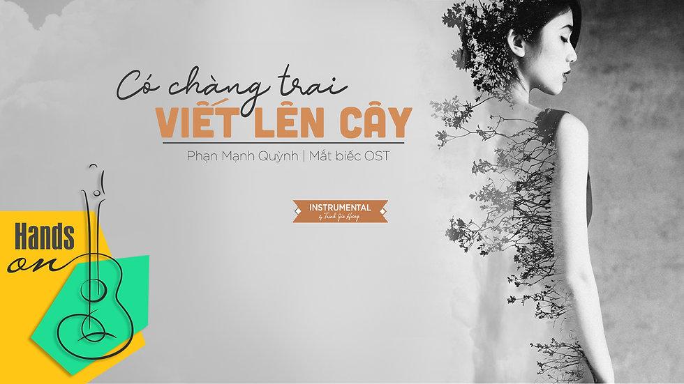 Có chàng trai viết lên cây » Phan Mạnh Quỳnh ✎ Beat Instrumental by Gia Hưng
