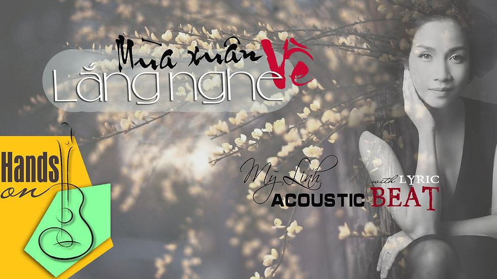 Lắng nghe mùa xuân về » Mỹ Linh ✎ acoustic Beat by Trịnh Gia Hưng
