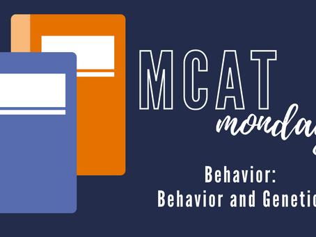 MCAT Monday: Behavior - Behavior and Genetics