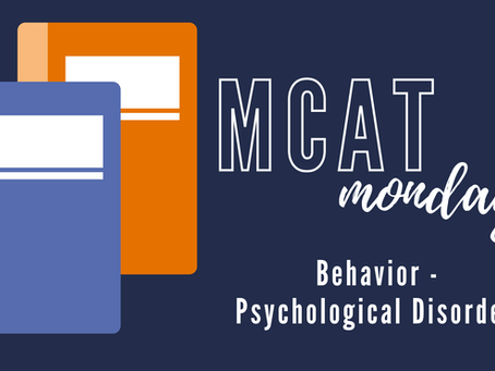 MCAT Monday: Behavior - Psychological Disorders
