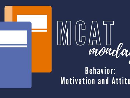 MCAT Monday: Behavior - Attitudes and Motivation