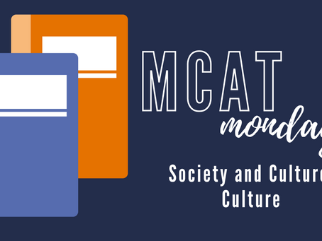 MCAT Monday: Society and Culture - Culture